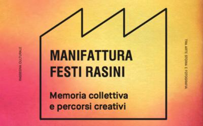 FESTI RASINI, memoria collettiva e percorsi creativi – 6^ Ed. INCROCI tra Arte, Storia e Fotografia